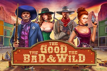 Good, Bad and Wild